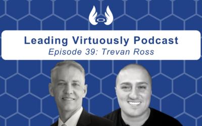 Ep. 39 – Self-Reflection in Leadership w/ Trevan Ross