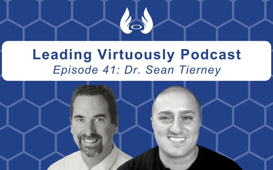 "Ep. 41 – ""Worldly Success Alone Won't Satisfy"" w/Dr. Sean Tierney"